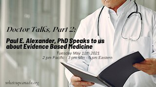 Doctor Talks, Part 2: Dr Paul Alexander on Evidence Based Medicine