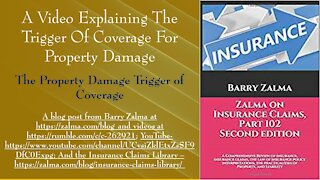 A Video Explaining the Trigger of Coverage for Property Damage