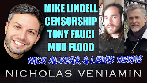 Nick Alvear & Lewis Herms Discusses Lindell, Censorship, Fauci and Mud Flood with Nicholas Veniamin