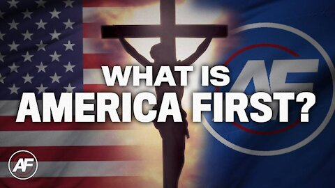 What is America First???