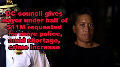 DC council gives mayor under half of $11M requested for more police amid shortage -Just the News Now