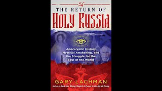 The Return of Holy Russia with Gary Lachman