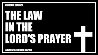 The Law in the LORD's Prayer