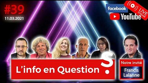 L'info en QuestionS #39 avec Francis Lalanne - 11.03.21