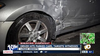 Driver allegedly targets witnesses after hitting parked vehicles in Logan Heights