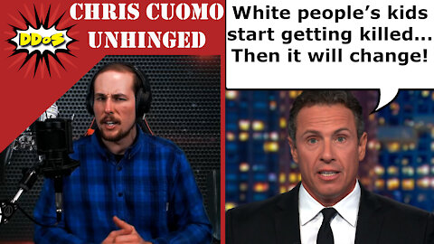 DDoS- CNN's Chris Cuomo: White Kids Need to be Killed for Change to Come
