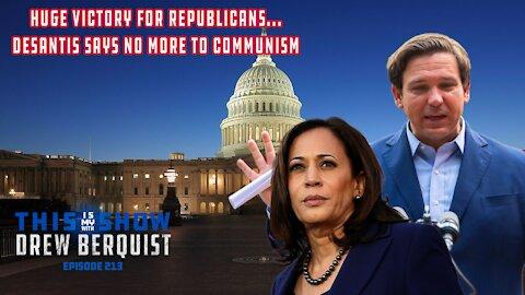 Democrats' Radical HR 1 Bill Blocked, America's Top Governor Ron DeSantis Smashes Communism   Ep 213