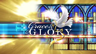 Grace and Glory 7/19/2020
