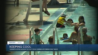 Experts offer advice to stay cool during upcoming heat wave