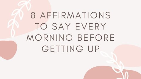8 Affirmations to Say Every Morning