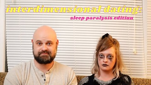 Interdimensional Dating Do's and Dont's - ep. 1 Sleep Paralysis Witch (Sketch Comedy)