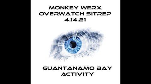 GITMO's Active! Monkey Werx Overwatch SITREP 4.14.21