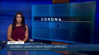 Colorado receives approval for $300 federal unemployment benefit for initial 3-week period