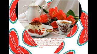 Good morning my passion, brought your breakfast and beautiful flowers! [Message] [Quotes and Poems]
