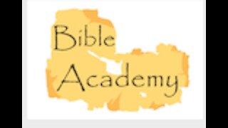 Bible Academy Intro.