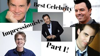 The Best Celebrity Impressions: Part 1