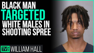 Black Man TARGETED White Males In Shooting Spree, Media SILENCE!
