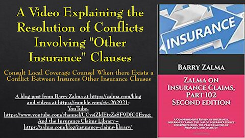"""A Video Explaining the Resolution of Conflicts Involving """"Other Insurance"""" Clauses"""