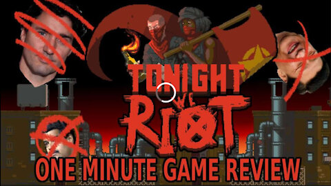 Tonight We Riot One Minute Game Review