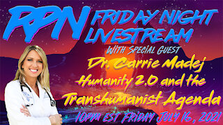 Dr. Carrie Madej on Humanity 2.0, Covid-19 & the Transhumanist Agenda on Fri. Night Livestream
