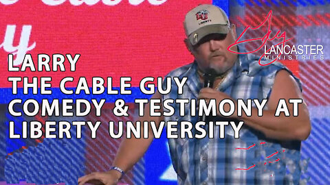 Larry The Cable Guy Stand-Up Comedy at Liberty University & His Awesome Testimony