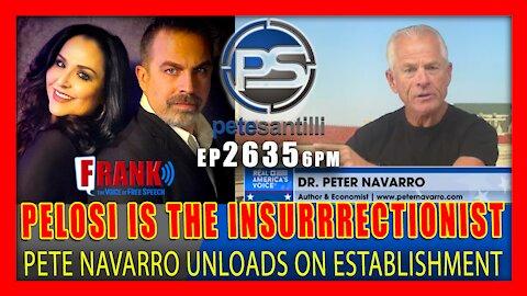"EP 2535-6PM ""NANCY PELOSI IS THE REAL INSURRECTIONIST"" - PETER NAVARRO"
