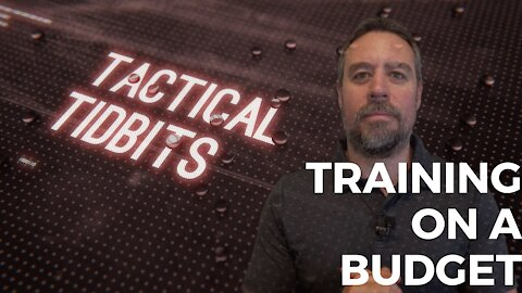 Tactical Tidbits Episode 025: Training on a Budget