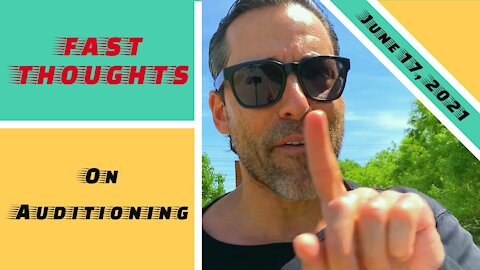 FAST THOUGHTS: The auditioning process...from an actor's perspective...