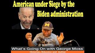 American under siege by the Biden administration