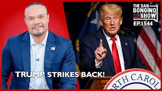 Ep. 1544 Trump Strikes Back - The Dan Bongino Show