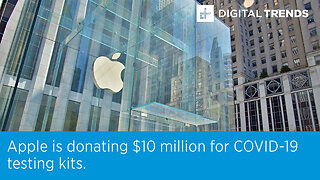 Apple is donating $10 million for COVID-19 testing kits.