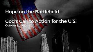 Hope on the Battlefield: God's Word for the U.S. Oct 2020 (Video #4)