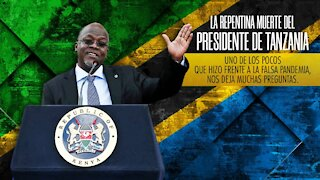 LA REPENTINA MUERTE DEL PRESIDENTE DE TANZANIA