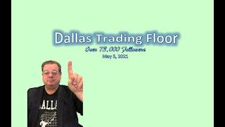 Dallas Trading Floor LIVE - May 5, 2021