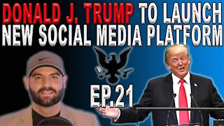 Donald Trump To Launch New Social Media Platform   Ep. 21