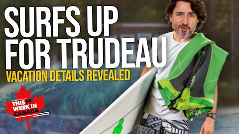 Details REVEALED Around Trudeau's Surf And Recreation Vacation