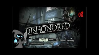 Dishonored Episode 8 We are found By Daud the Assassin
