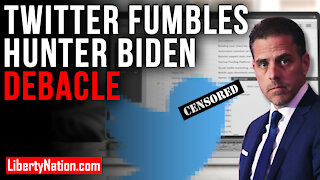 Twitter Fumbles Hunter Biden Debacle – LNTV – WATCH NOW