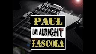 Paul LaScola - I'm Alright