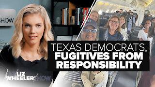 Texas Democrats, Fugitives From Responsibility   Ep. 54