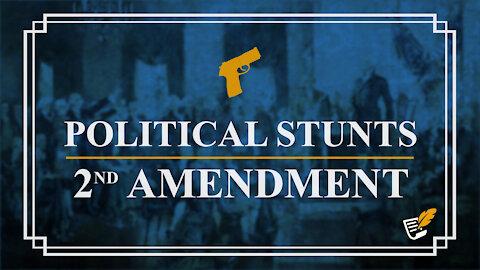 Political Stunts Affecting 2nd Amendment | Constitution Corner
