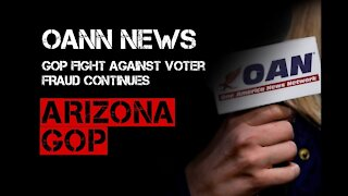 ARIZONA GOP fight against voter FRAUD continues