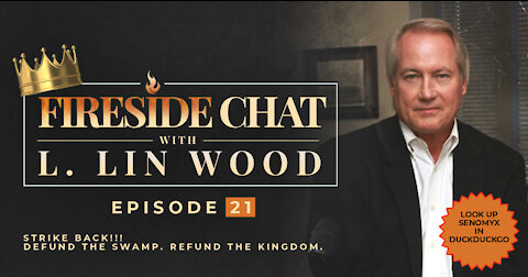 Lin Wood Fireside Chat 21 | Are We Unknowingly Eating Fetal Tissue? Strike Back. Defund the Swamp.