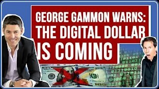George Gammon Warns of the Coming US Digital Dollar and Ban on Cash
