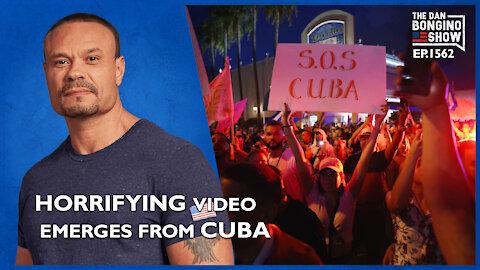 Ep. 1562 Horrifying Video Emerges From Cuba - The Dan Bongino Show