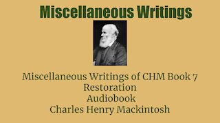 Miscellaneous writings of CHM Book 7 Restoration Audio Book