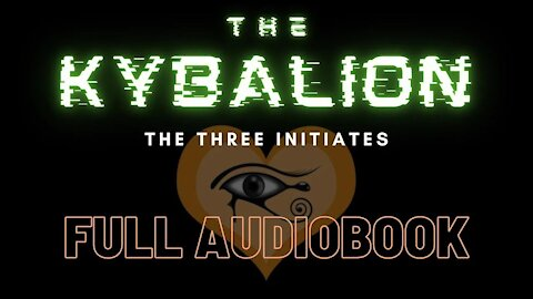 The Kybalion by The Three Initiates (audiobook) read by Bootsy Greenwood