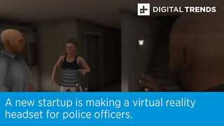 A new startup is making a virtual reality headset for police officers.