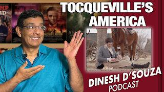 TOCQUEVILLE'S AMERICA Dinesh D'Souza Podcast Ep63