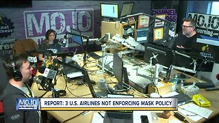 Mojo in the Morning: Some airlines not enforcing mask policy